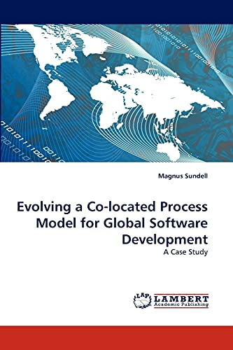 9783838375595: Evolving a Co-located Process Model for Global Software Development: A Case Study