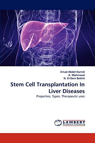 Stem Cell Transplantation In Liver Diseases: Properties, Types, Therapeutic uses: Emad Abdel-Hamid
