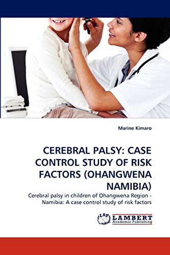CEREBRAL PALSY: CASE CONTROL STUDY OF RISK FACTORS (OHANGWENA NAMIBIA): Cerebral palsy in children ...