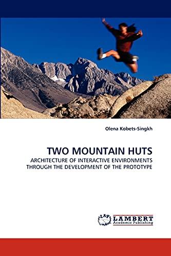 Two Mountain Huts: Olena Kobets-Singkh