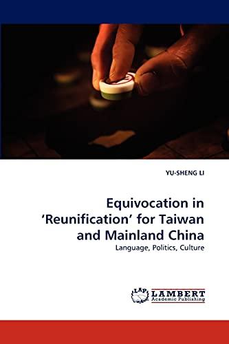 Equivocation in Reunification for Taiwan and Mainland China: YU-SHENG LI