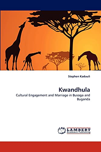 9783838377964: Kwandhula: Cultural Engagement and Marriage in Busoga and Buganda