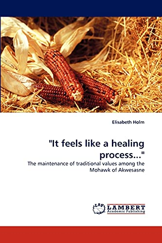 """""""It feels like a healing process."""": The maintenance of traditional values among the Mohawk ..."""