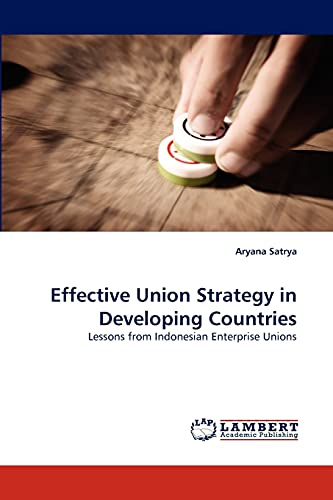 Effective Union Strategy in Developing Countries: Aryana Satrya