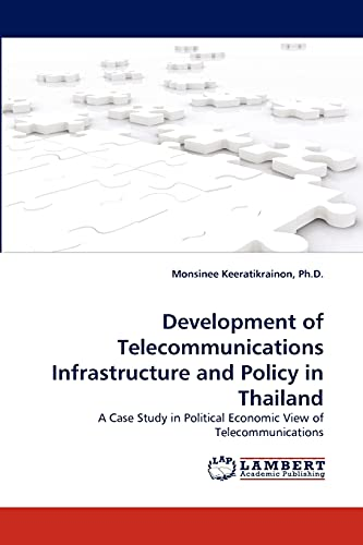 9783838379234: Development of Telecommunications Infrastructure and Policy in Thailand: A Case Study in Political Economic View of Telecommunications