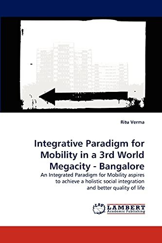 Integrative Paradigm for Mobility in a 3rd World Megacity - Bangalore: Ritu Verma