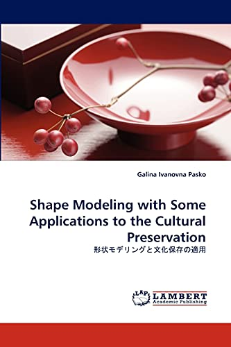 Shape Modeling with Some Applications to the Cultural Preservation (Paperback): Galina Ivanovna ...