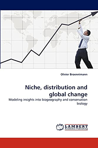 Niche, distribution and global change: Modeling insights into biogeography and conservation biology...
