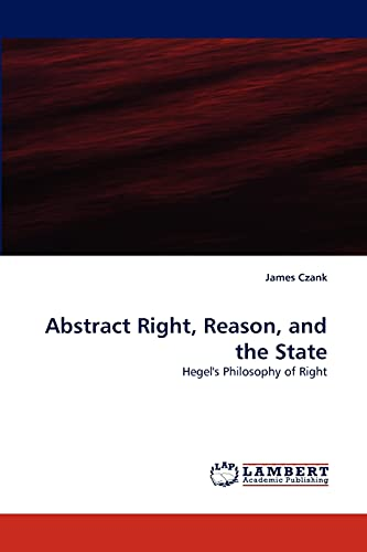 Abstract Right, Reason, and the State: James Czank