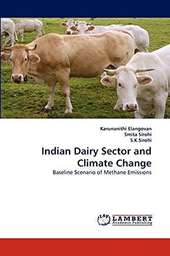 Indian Dairy Sector and Climate Change: Baseline: Karunanithi Elangovan, Smita