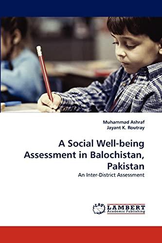 A Social Well-Being Assessment in Balochistan, Pakistan (Paperback): Muhammad Ashraf