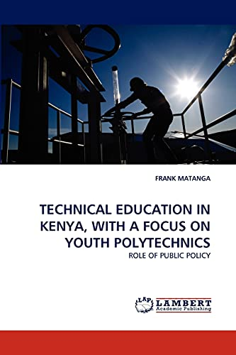 Technical Education in Kenya, with a Focus on Youth Polytechnics: FRANK MATANGA