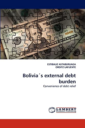 9783838383170: Bolivia´s external debt burden: Convenience of debt relief