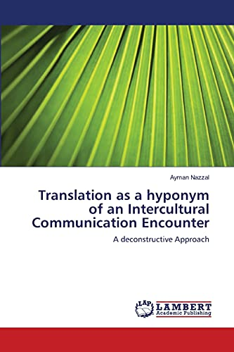 Translation as a Hyponym of an Intercultural Communication Encounter: Ayman Nazzal
