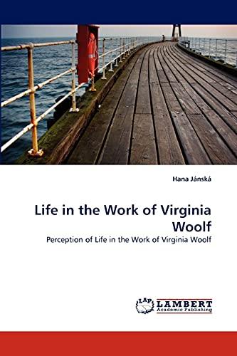 Life in the Work of Virginia Woolf: Hana Jánská