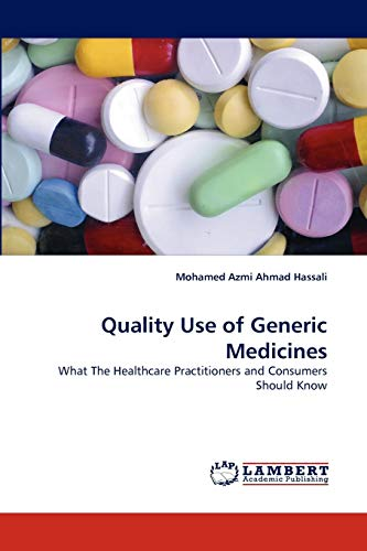 Quality Use of Generic Medicines: What The: Mohamed Azmi Ahmad