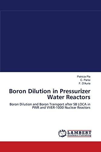 Boron Dilution in Pressurizer Water Reactors: Boron Dilution and Boron Transport after SB LOCA in ...