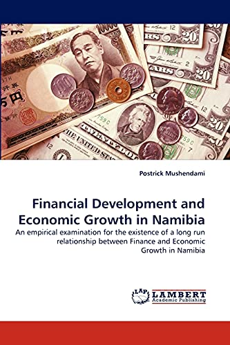 Financial Development and Economic Growth in Namibia (Paperback): Postrick Mushendami