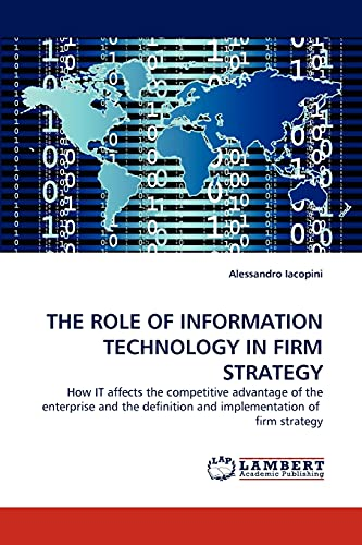 THE ROLE OF INFORMATION TECHNOLOGY IN FIRM STRATEGY: Alessandro Iacopini