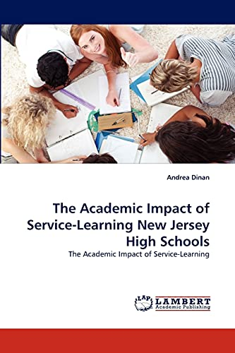 9783838384306: The Academic Impact of Service-Learning New Jersey High Schools: The Academic Impact of Service-Learning