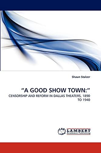 A Good Show Town: Shaun Stalzer
