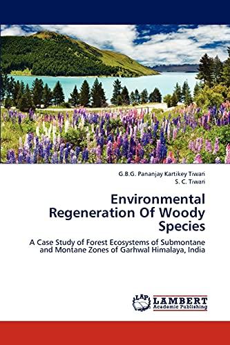 Environmental Regeneration of Woody Species: S. C. Tiwari
