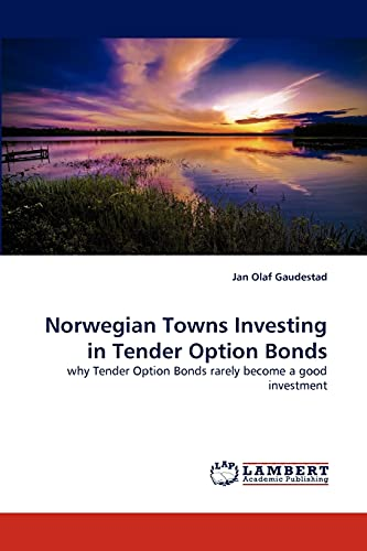 9783838385792: Norwegian Towns Investing in Tender Option Bonds: why Tender Option Bonds rarely become a good investment
