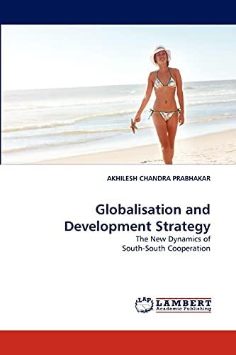 Globalisation and Development Strategy: AKHILESH CHANDRA PRABHAKAR
