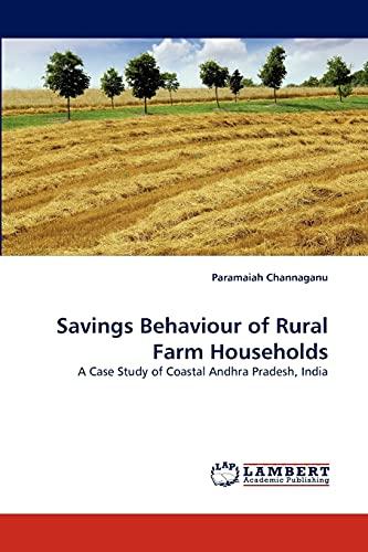 Savings Behaviour of Rural Farm Households: Paramaiah Channaganu