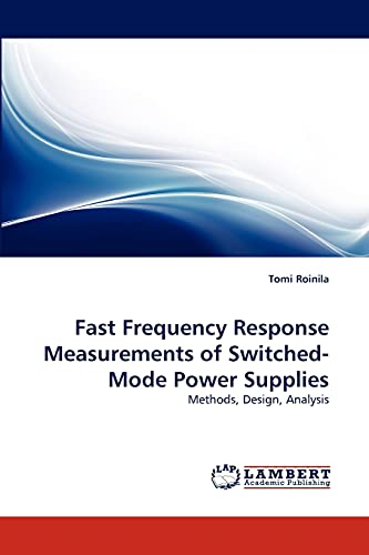 Fast Frequency Response Measurements of Switched-Mode Power Supplies: Tomi Roinila
