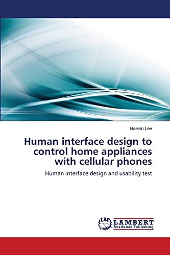 Human Interface Design to Control Home Appliances with Cellular Phones: Haeinn Lee
