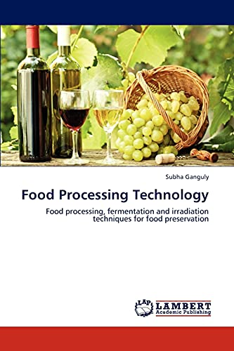 Food Processing Technology: Subha Ganguly
