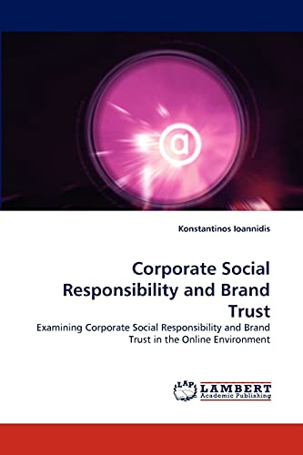 9783838386614: Corporate Social Responsibility and Brand Trust: Examining Corporate Social Responsibility and Brand Trust in the Online Environment