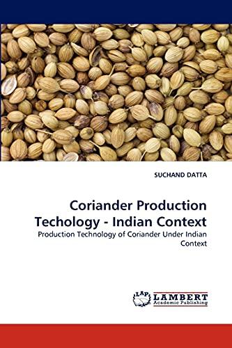 9783838386621: Coriander Production Techology - Indian Context: Production Technology of Coriander Under Indian Context