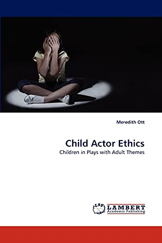 Child Actor Ethics: Children in Plays with Adult Themes: Meredith Ott