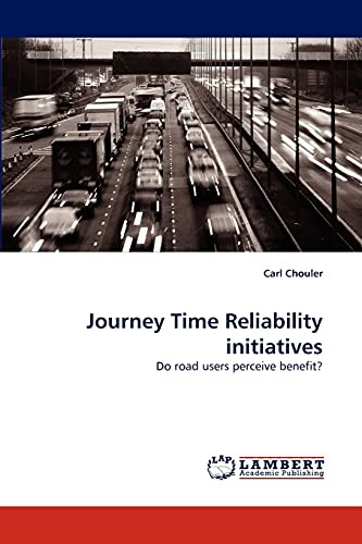 9783838387307: Journey Time Reliability initiatives: Do road users perceive benefit?