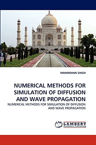 NUMERICAL METHODS FOR SIMULATION OF DIFFUSION AND WAVE PROPAGATION: Manmohan Singh