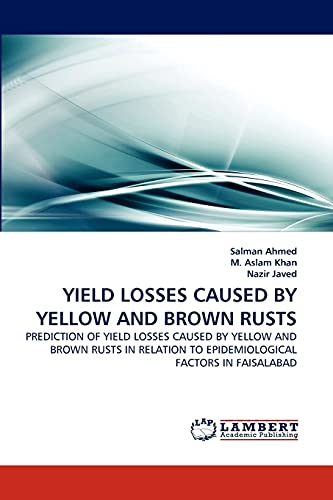 YIELD LOSSES CAUSED BY YELLOW AND BROWN: Salman Ahmed, M.
