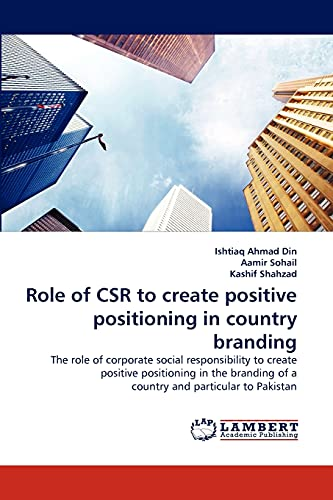 Role of Csr to Create Positive Positioning in Country Branding: Ishtiaq Ahmad Din