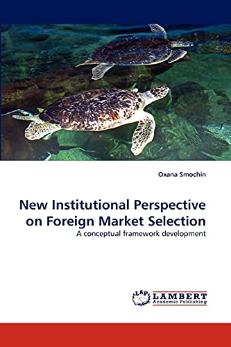 New Institutional Perspective on Foreign Market Selection - Oxana Smochin