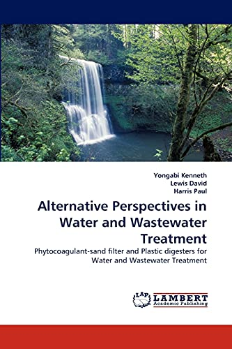Alternative Perspectives in Water and Wastewater Treatment: Yongabi Kenneth