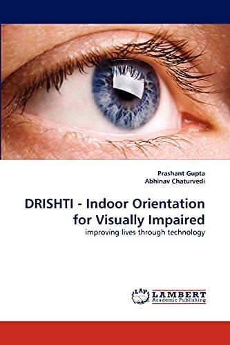 Drishti - Indoor Orientation for Visually Impaired: Prashant Gupta (author)