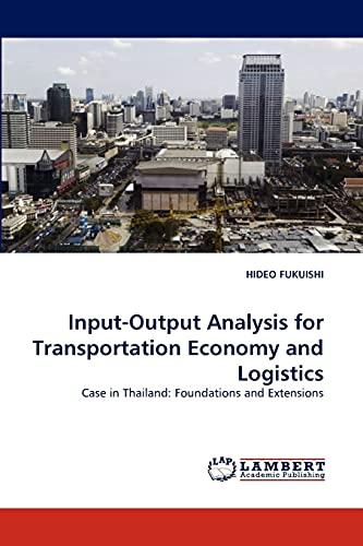 Input-Output Analysis for Transportation Economy and Logistics: HIDEO FUKUISHI