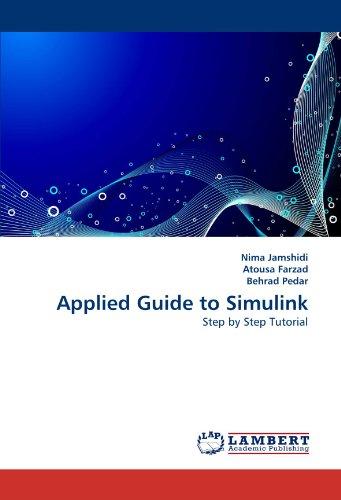 Applied Guide to Simulink: Nima Jamshidi; Atousa