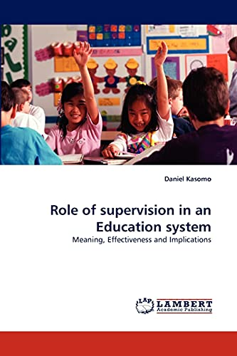 Role of supervision in an Education system: Meaning, Effectiveness and Implications