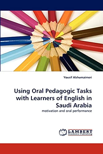 9783838389622: Using Oral Pedagogic Tasks with Learners of English in Saudi Arabia: motivation and oral performance