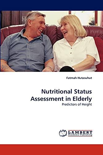 9783838389844: Nutritional Status Assessment in Elderly: Predictors of Height