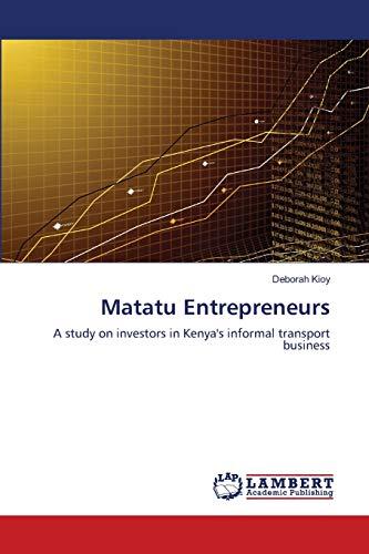 9783838390512: Matatu Entrepreneurs: A study on investors in Kenya's informal transport business