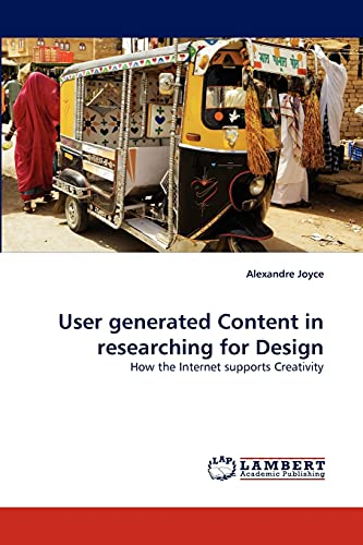 9783838390604: User generated Content in researching for Design: How the Internet supports Creativity