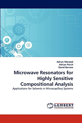 Microwave Resonators for Highly Sensitive Compositional Analysis - Adnan Masood